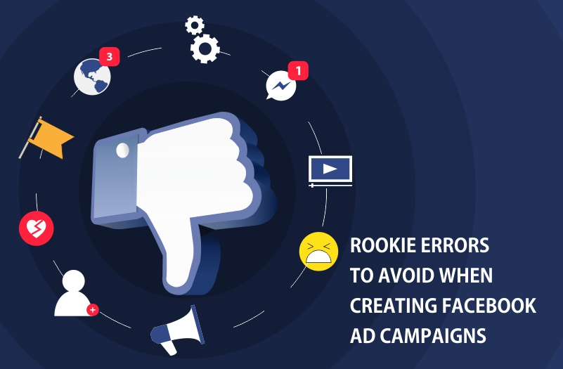rookie errors for facebook ad campaigns
